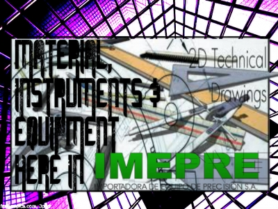 TECHNICAL DRAWING MATERIAL, INSTRUMENTS & EQUIPMENTS HERE IN IMEPRE
